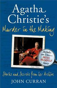 Agatha Christie's Murder in the Making: Stories and Secrets from Her Archive - Includes an Unseen Miss Marple Story - John Curran - cover