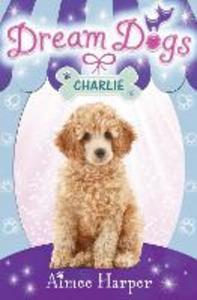 Ebook in inglese Charlie (Dream Dogs, Book 5) Harper, Aimee