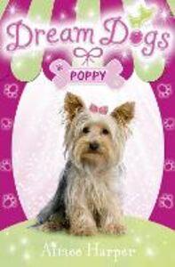 Ebook in inglese Dream Dogs - Poppy (Dream Dogs, Book 6) Harper, Aimee