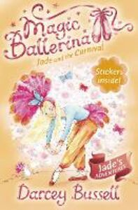 Foto Cover di Jade and the Carnival (Magic Ballerina, Book 22), Ebook inglese di Darcey Bussell, edito da HarperCollins Publishers