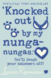Ebook in inglese 'Knocked out by my nunga-nungas.' (Confessions of Georgia Nicolson, Book 3) Rennison, Louise