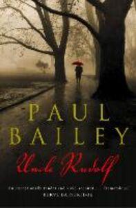 Foto Cover di Uncle Rudolf, Ebook inglese di Paul Bailey, edito da HarperCollins Publishers