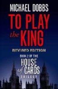 Foto Cover di To Play the King, Ebook inglese di Michael Dobbs, edito da HarperCollins Publishers