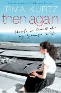 Foto Cover di Then Again, Ebook inglese di Irma Kurtz, edito da HarperCollins Publishers