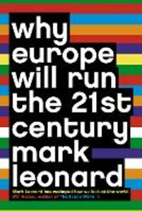 Foto Cover di Why Europe Will Run the 21st Century, Ebook inglese di Mark Leonard, edito da HarperCollins Publishers