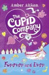 Ebook in inglese Forever and Ever (The Cupid Company, Book 3) Aitken, Amber