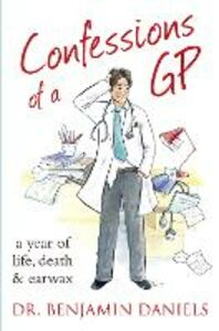 Ebook in inglese Confessions of a GP (The Confessions Series) Daniels, Benjamin