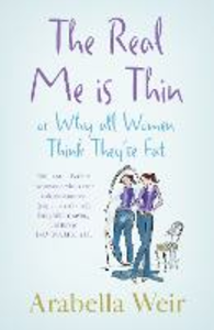 Ebook in inglese Real Me is Thin Weir, Arabella