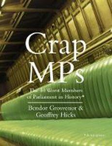 Ebook in inglese Crap MPs Grosvenor, Dr. Bendor , Hicks, Dr. Geoffrey