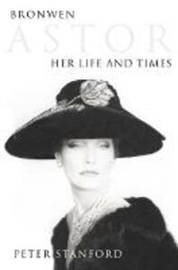 Foto Cover di Bronwen Astor, Ebook inglese di Peter Stanford, edito da HarperCollins Publishers