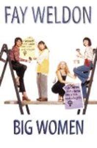Foto Cover di Big Women, Ebook inglese di Fay Weldon, edito da HarperCollins Publishers