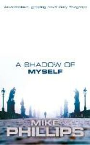 Ebook in inglese Shadow of Myself Phillips, Mike