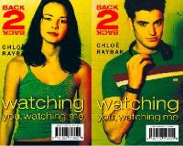Foto Cover di Watching You, Watching Me (Back-2-Back, Book 2), Ebook inglese di Chloe Rayban, edito da HarperCollins Publishers