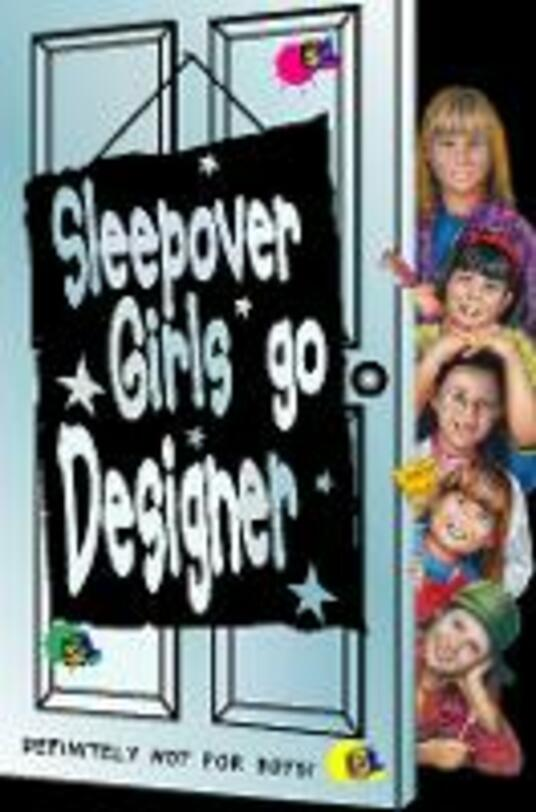Sleepover Girls Go Designer (The Sleepover Club, Book 16)