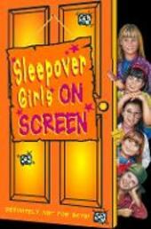 Sleepover Girls on Screen