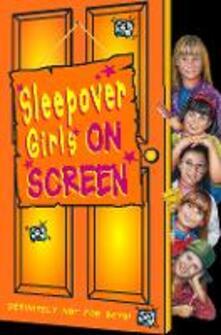 Sleepover Girls on Screen