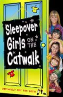 Sleepover Girls on the Catwalk (The Sleepover Club, Book 20)