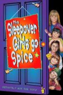 Sleepover Girls Go Spice (The Sleepover Club, Book 7)