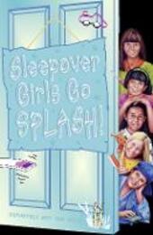 Sleepover Girls Go Splash!