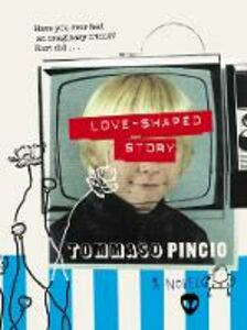 Ebook in inglese Love-Shaped Story Pincio, Tommaso