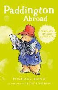Foto Cover di Paddington Abroad, Ebook inglese di Michael Bond, edito da HarperCollins Publishers