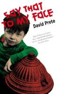 Ebook in inglese Say That To My Face Prete, David