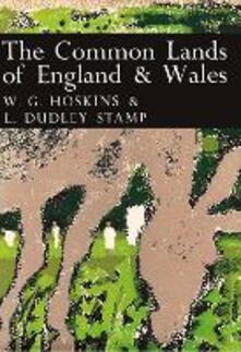The Common Lands of England and Wales (Collins New Naturalist Library, Book 45)