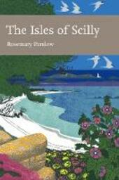 Isles of Scilly (Collins New Naturalist Library, Book 103)