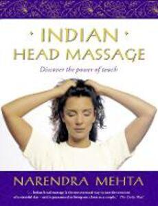 Foto Cover di Indian Head Massage, Ebook inglese di Narendra Mehta, edito da HarperCollins Publishers