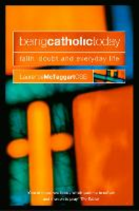Ebook in inglese Being Catholic Today McTaggart, Laurence