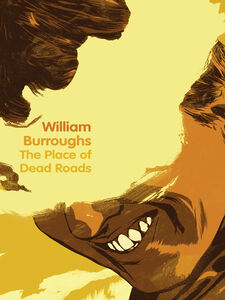 Ebook in inglese The Place of Dead Roads Burroughs, William