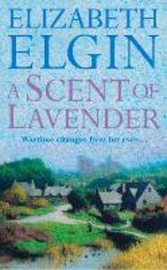 Foto Cover di A Scent of Lavender, Ebook inglese di Elizabeth Elgin, edito da HarperCollins Publishers
