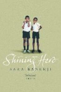 Foto Cover di Shining Hero, Ebook inglese di Sara Banerji, edito da HarperCollins Publishers