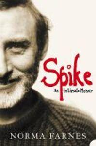 Ebook in inglese Spike: An Intimate Memoir Farnes, Norma