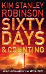 Foto Cover di Sixty Days and Counting, Ebook inglese di Kim Stanley Robinson, edito da HarperCollins Publishers
