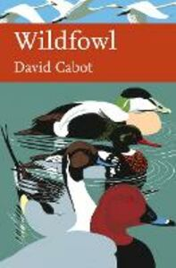 Foto Cover di Wildfowl (Collins New Naturalist Library, Book 110), Ebook inglese di David Cabot, edito da HarperCollins Publishers