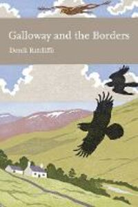 Foto Cover di Galloway and the Borders (Collins New Naturalist Library, Book 101), Ebook inglese di Derek Ratcliffe, edito da HarperCollins Publishers
