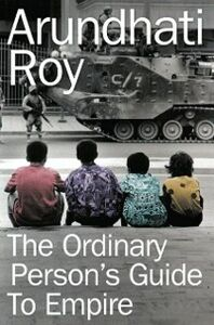 Ebook in inglese Ordinary Person's Guide to Empire Roy, Arundhati