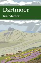 Dartmoor (Collins New Naturalist Library, Book 111)