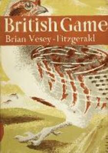 British Game (Collins New Naturalist Library, Book 2)