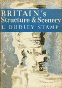 Foto Cover di Britain's Structure and Scenery, Ebook inglese di L. Dudley Stamp, edito da HarperCollins Publishers
