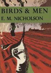 Foto Cover di Birds and Men, Ebook inglese di E. M. Nicholson, edito da HarperCollins Publishers