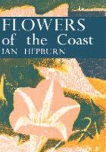Foto Cover di Flowers of the Coast, Ebook inglese di Ian Hepburn, edito da HarperCollins Publishers