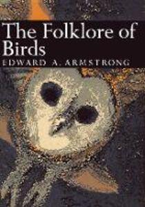 Foto Cover di The Folklore of Birds, Ebook inglese di Edward A. Armstrong, edito da HarperCollins Publishers