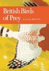 Foto Cover di British Birds of Prey (Collins New Naturalist Library, Book 60), Ebook inglese di Leslie. H. Brown, edito da HarperCollins Publishers