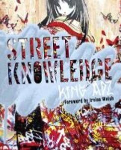 Foto Cover di Street Knowledge, Ebook inglese di King Adz, edito da HarperCollins Publishers