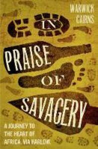 Foto Cover di In Praise of Savagery, Ebook inglese di Warwick Cairns, edito da HarperCollins Publishers
