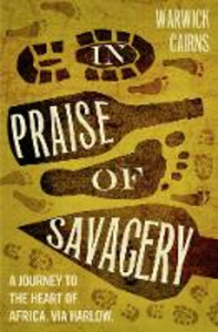 Ebook in inglese In Praise of Savagery Cairns, Warwick