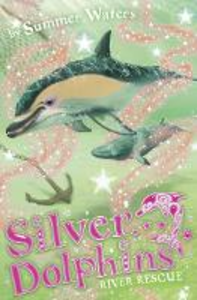 Ebook in inglese River Rescue (Silver Dolphins, Book 10) Waters, Summer