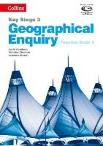 Geographical Enquiry Teacher's Book 2 - David Weatherly,Nicholas Sheehan,Rebecca Kitchen - cover